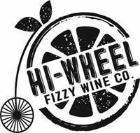 HI-WHEEL FIZZY WINE CO.