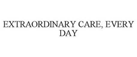 EXTRAORDINARY CARE, EVERY DAY