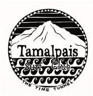 TAMALPAIS SURF CLUB THE TIME TUNNEL