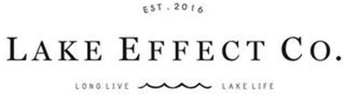 EST. 2016 LAKE EFFECT CO. LONG LIVE LAKE LIFE