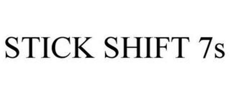 STICK SHIFT 7S