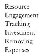 RETIRE RESOURCE ENGAGEMENT TRACKING INVESTMENT REMOVING EXPENSES