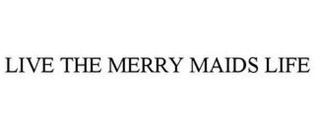 LIVE THE MERRY MAIDS LIFE