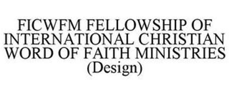FICWFM FELLOWSHIP OF INTERNATIONAL CHRISTIAN WORD OF FAITH MINISTRIES (DESIGN)