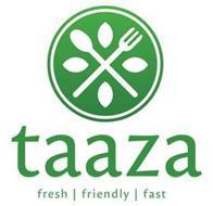 TAAZA FRESH FRIENDLY FAST