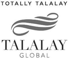 TOTALLY TALALAY TALALAY GLOBAL