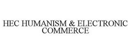 HEC HUMANISM & ELECTRONIC COMMERCE