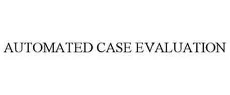 AUTOMATED CASE EVALUATION