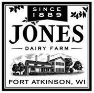 SINCE 1889 JONES DAIRY FARM FORT ATKINSON, WI