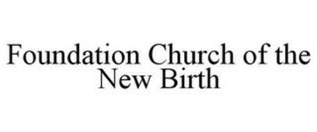 FOUNDATION CHURCH OF THE NEW BIRTH