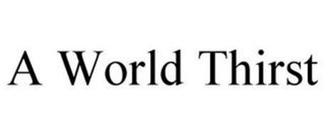 A WORLD THIRST