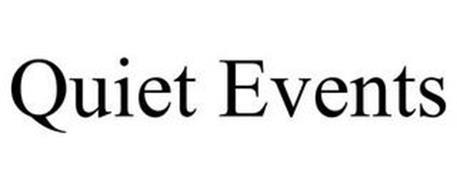 QUIET EVENTS