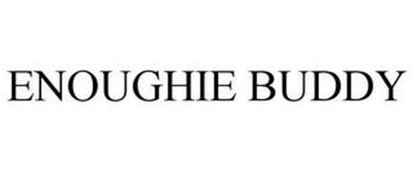 ENOUGHIE BUDDY