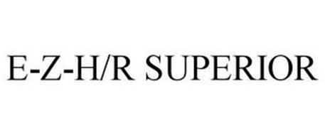 E-Z-H/R SUPERIOR