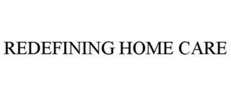 REDEFINING HOME CARE