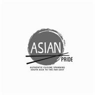 ASIAN PRIDE AUTHENTIC CUISINE SPANNING SOUTH ASIA TO THE FAR EAST