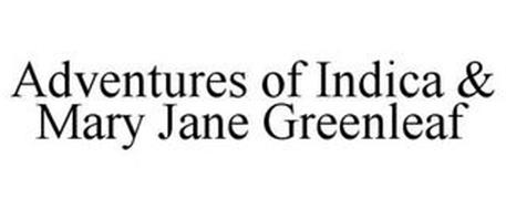 ADVENTURES OF INDICA & MARY JANE GREENLEAF