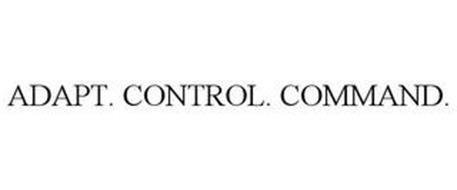 ADAPT. CONTROL. COMMAND.