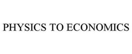 PHYSICS TO ECONOMICS