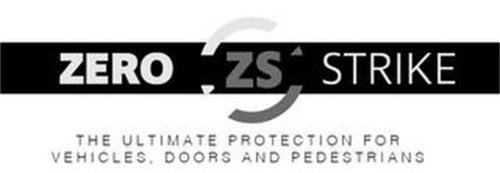 ZERO ZS STRIKE THE ULTIMATE PROTECTION FOR VEHICLES, DOORS AND PEDESTRIANS