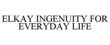 ELKAY INGENUITY FOR EVERYDAY LIFE