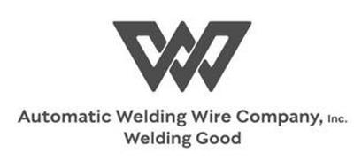 WW AUTOMATIC WELDING WIRE COMPANY, INC. WELDING GOOD