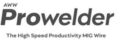 AWW PROWELDER THE HIGH SPEED PRODUCTIVITY MIG WIRE