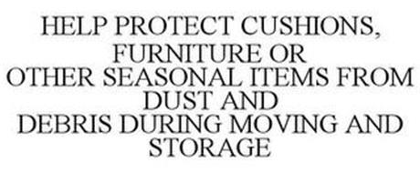 HELP PROTECT CUSHIONS, FURNITURE OR OTHER SEASONAL ITEMS FROM DUST AND DEBRIS DURING MOVING AND STORAGE