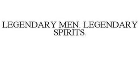 LEGENDARY MEN. LEGENDARY SPIRITS.