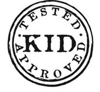 KID TESTED APPROVED