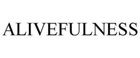 ALIVEFULNESS