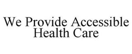 WE PROVIDE ACCESSIBLE HEALTH CARE