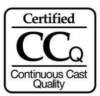 CERTIFIED CCQ CONTINUOUS CAST QUALITY
