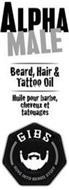 ALPHA MALE BEARD, HAIR & TATTOO OIL HUILE POUR BARBE, CHEVEUX ET TATOUAGES GIBS GUYS INTO BEARD STUFF
