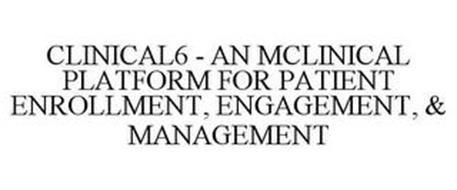 CLINICAL6 - AN MCLINICAL PLATFORM FOR PATIENT ENROLLMENT, ENGAGEMENT, & MANAGEMENT
