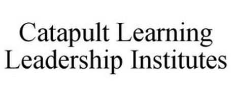 CATAPULT LEARNING LEADERSHIP INSTITUTES