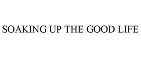 SOAKING UP THE GOOD LIFE