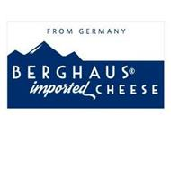 FROM GERMANY BERGHAUS IMPORTED CHEESE