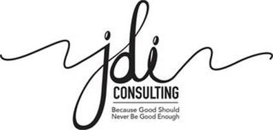 JDI CONSULTING BECAUSE GOOD SHOULD NEVER BE GOOD ENOUGH