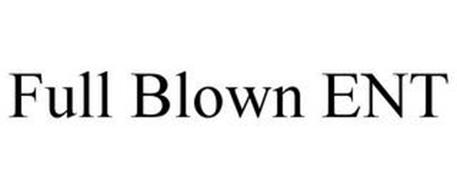 FULL BLOWN ENT