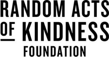 RANDOM ACTS OF KINDNESS FOUNDATION