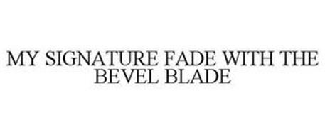 MY SIGNATURE FADE WITH THE BEVEL BLADE