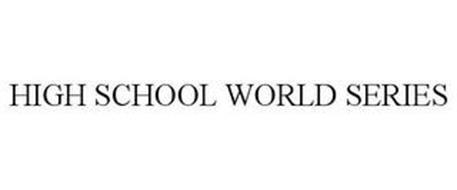 HIGH SCHOOL WORLD SERIES