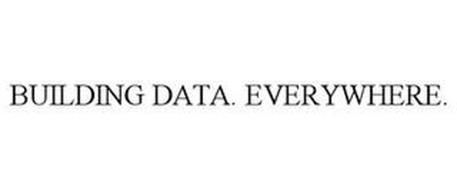 BUILDING DATA. EVERYWHERE.