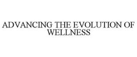 ADVANCING THE EVOLUTION OF WELLNESS