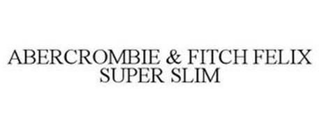 ABERCROMBIE & FITCH FELIX SUPER SLIM