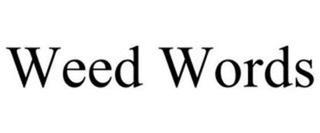 WEED WORDS