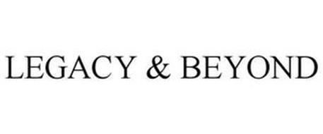 LEGACY & BEYOND