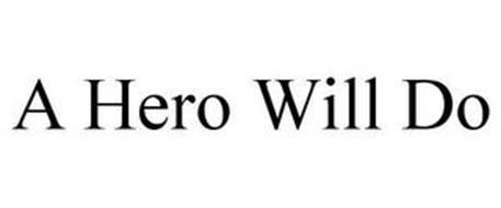 A HERO WILL DO