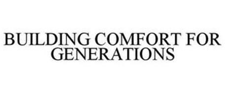 BUILDING COMFORT FOR GENERATIONS